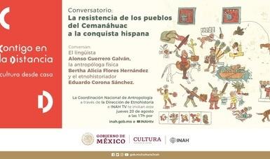 Nuevas visiones sobre la conquista de Tenochtitlan y del Cemanáhuac, en conversatorios virtuales