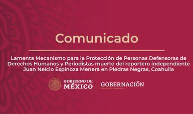 Lamenta Mecanismo para la Protección de Personas Defensoras de Derechos Humanos y Periodistas muerte del reportero Juan Nelcio Espinoza