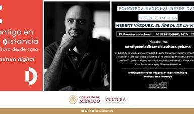 """Hebert Vázquez hablará de su obra El Árbol de la vida, en el ciclo """"Fonoteca Nacional desde casa"""""""