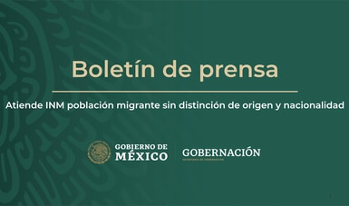 Atiende INM población migrante sin distinción de origen y nacionalidad