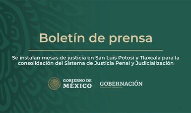 Se instalan mesas de justicia en San Luis Potosí y Tlaxcala para la consolidación del Sistema de Justicia Penal y Judicialización