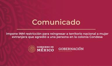 Impone INM restricción para reingresar a territorio nacional a mujer extranjera que agredió a una persona en la colonia Condesa