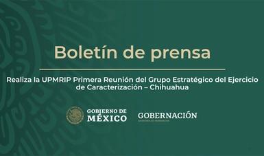 Realiza la UPMRIP Primera Reunión del Grupo Estratégico del Ejercicio de Caracterización – Chihuahua