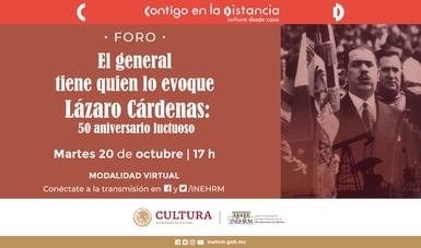 El INEHRM conmemora el 50 aniversario luctuoso de Lázaro Cárdenas del Río con un foro