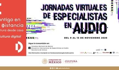 Fonoteca Nacional y Tecnológico de Monterrey alistan próximas Jornadas Virtuales de Especialistas en Audio
