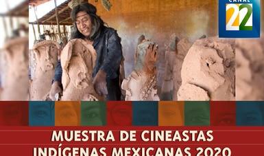 La Muestra de Cineastas Indígenas Mexicanas 2020 del FICM por Canal 22