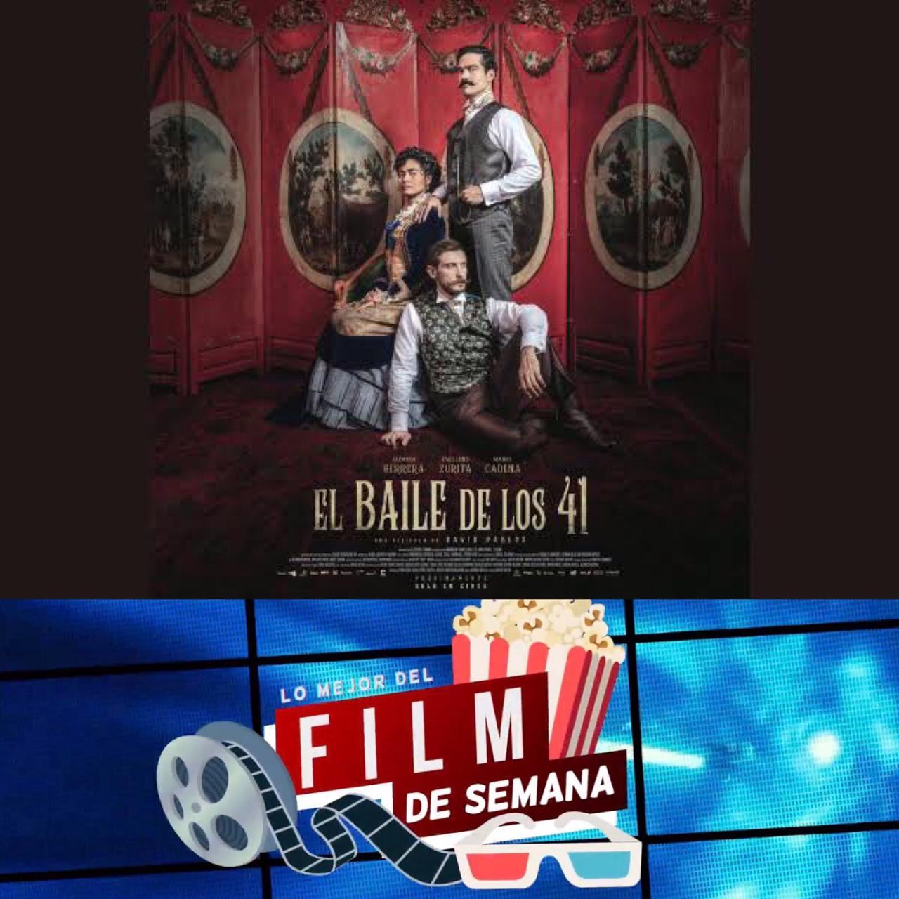 El Film de la Semana, El Baile de los 41, revisión de una sociedad de apariencias y opresión
