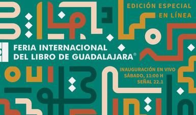 Lo mejor de la FIL de Guadalajara 2020 virtual, a través de Canal 22