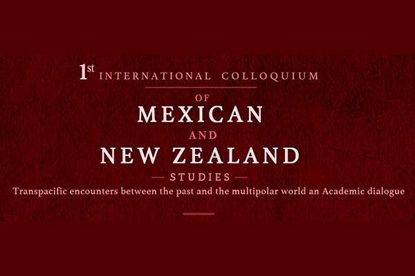 Expertos de la UNAM y Nueva Zelanda fortalecen colaboración académica multidisciplinaria