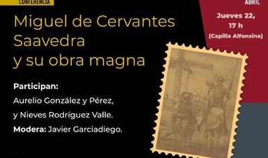Recordarán a Miguel de Cervantes Saavedra en el 405 aniversario de su fallecimiento
