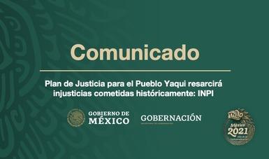 Plan de Justicia para el Pueblo Yaqui resarcirá injusticias cometidas históricamente: INPI