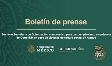 Sostiene Secretaría de Gobernación compromiso para dar cumplimiento a sentencia de Corte IDH en caso de víctimas de tortura sexual en Atenco