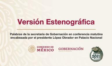 Palabras de la secretaria de Gobernación en conferencia matutina encabezada por el presidente López Obrador en Palacio Nacional