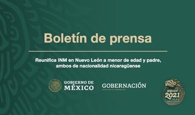 Reunifica INM en Nuevo León a menor de edad y padre, ambos de nacionalidad nicaraguense