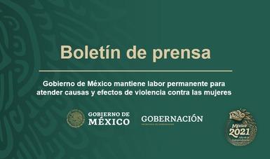 Gobierno de México mantiene labor permanente para atender causas y efectos de violencia contra las mujeres