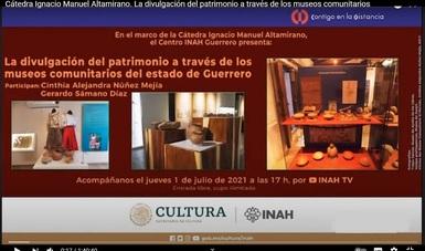 Destacan el papel de los museos comunitarios en la divulgación del patrimonio cultural de Guerrero