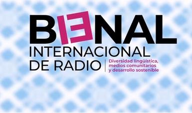 Radio Educación presenta el programa de actividades de la Décimo Tercera Bienal Internacional de Radio