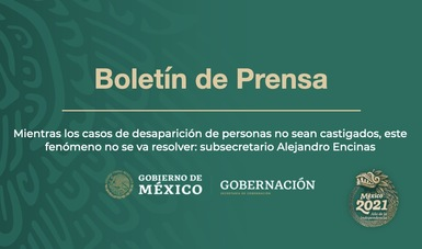Mientras los casos de desaparición de personas no sean castigados, este fenómeno no se va resolver: subsecretario Alejandro Encinas