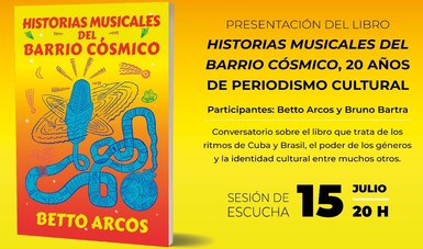 Presentarán el libro Historias musicales del barrio cósmico, del periodista musical Betto Arcos, en