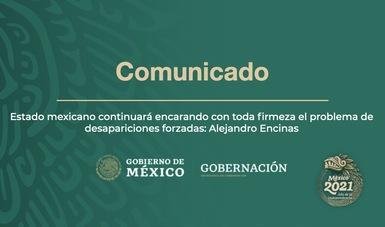 Estado mexicano continuará encarando con toda firmeza el problema de desapariciones forzadas: Alejandro Encinas