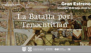 """Estrenará Capital 21 la serie """"La Batalla por Tenochtitlan"""""""