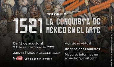 """Coloquio virtual """"1521. La Conquista de México en el Arte"""" en el colegio de San Ildefonso"""