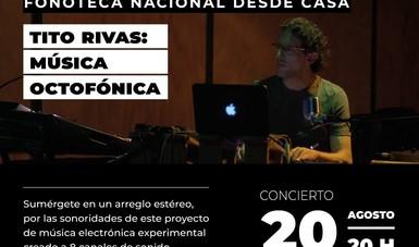 El artista sonoro Tito Rivas ofrecerá concierto octofónico desde las instalaciones de la Fonoteca Nacional