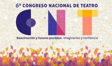 Actividades virtuales y presenciales integrarán el 6° Congreso Nacional de Teatro