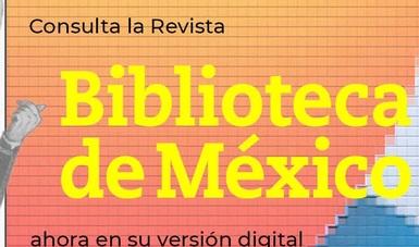 La Revista Biblioteca de México lanza un nuevo número, ahora en versión digital