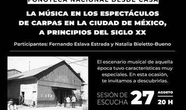 Transmitirán sesión de escucha sobre los espectáculos de carpas en Fonoteca Nacional desde Casa