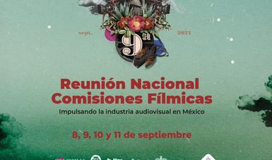 La 9ª Reunión Nacional de Comisiones Fílmicas busca fortalecer la industria audiovisual y cinematográfica de México