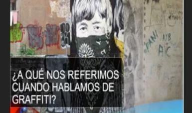 Dedica INAH coloquio al análisis del grafiti y su relación con el patrimonio cultural
