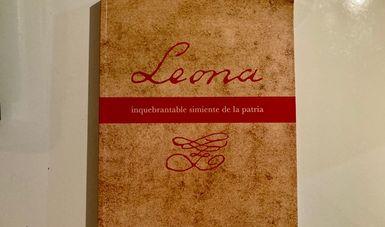 Gobierno de México presenta libro biográfico: Leona, inquebrantable simiente de la patria