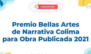 Convocan al Premio Bellas Artes de Narrativa Colima para Obra Publicada 2021