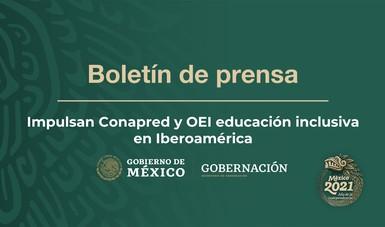 Impulsan Conapred y OEI educación inclusiva en Iberoamérica