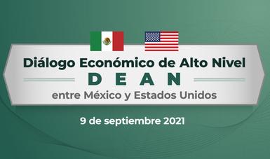 Reunión de Relanzamiento del Diálogo Económico de Alto Nivel (DEAN) entre México y Estados Unidos