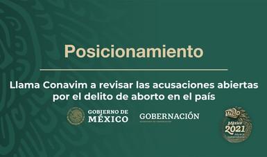 Llama Conavim a revisar las acusaciones abiertas por el delito de aborto en el país