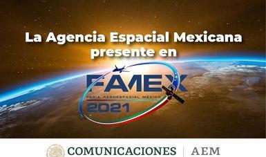 Participará Agencia Espacial Mexicana en FAMEX 2021