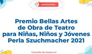 Abren convocatoria del Premio Bellas Artes de Obra de Teatro para Niñas, Niños y Jóvenes Perla Szuchmacher 2021