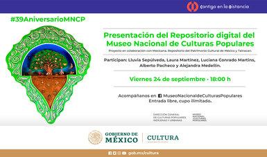 El Museo Nacional de Culturas Populares festeja su 39 aniversario con el lanzamiento de su Repositorio digital