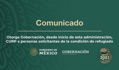 Otorga Gobernación, desde inicio de esta administración, CURP a personas solicitantes de la condición de refugiado