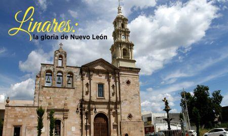 La Ruta de México, el Pueblo Mágico de Linares, Nuevo León